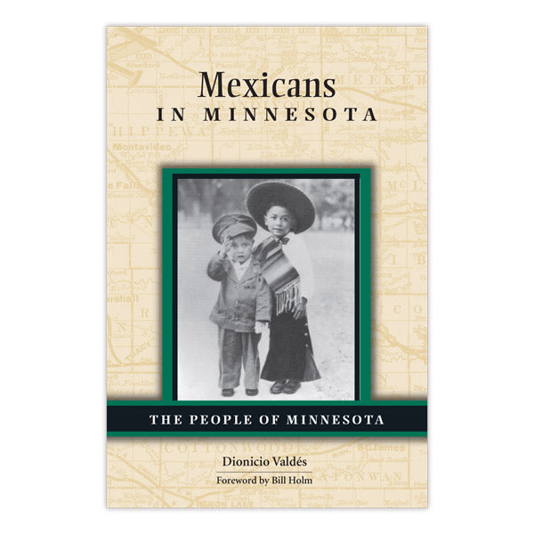 Mexicans in Minnesota: The People of Minnesota Series