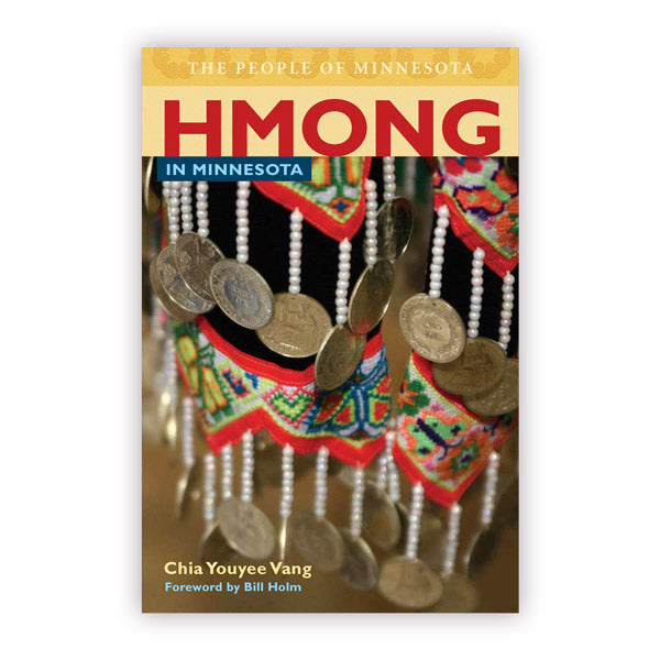 Hmong in Minnesota:  The People of Minnesota Series