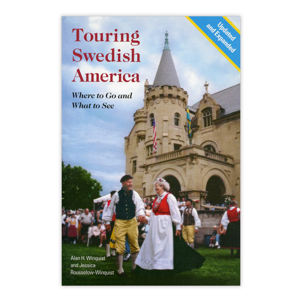 Touring Swedish America —2d Edition: Where to Go and What to See