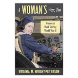 A Woman's War, Too: Women at Work During World War II
