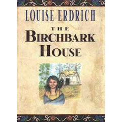 Birchbark House Series #1 - The Birchbark House