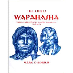 The Chiefs Wapahasha: Three Generations of Dakota Leadership 1740-1876