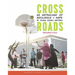 Crossroads: An Anthology of Resilience & Hope by Young Somali Writers