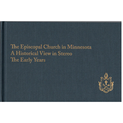 The Episcopal Church in Minnesota: A Historical View in Stereo, The Early Years