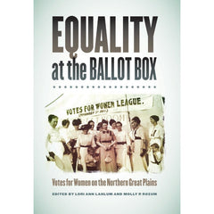Equality At The Ballot Box: Votes for Women on the Northern Plains