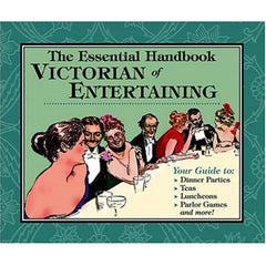 The Essential Handbook of Victorian Entertaining