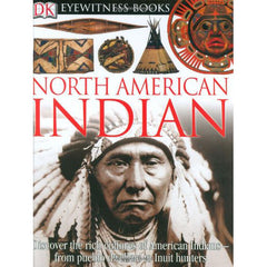 North American Indian: DK Eyewitness Books