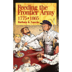 Feeding the Frontier Army: 1775-1865