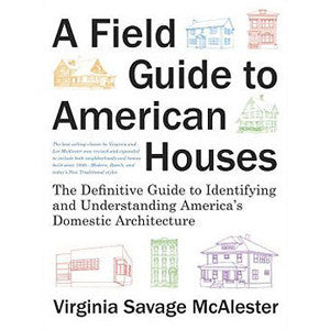A Field Guide to American Houses, Updated Edition