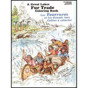 Great Lakes Fur Trade Coloring Book (Les Fourrures et les Grands lacs Cahier á colorier)