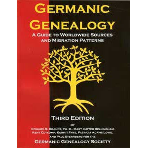 Germanic Genealogy 3d Edition: A Guide to Worldwide Sources and Migration Patterns
