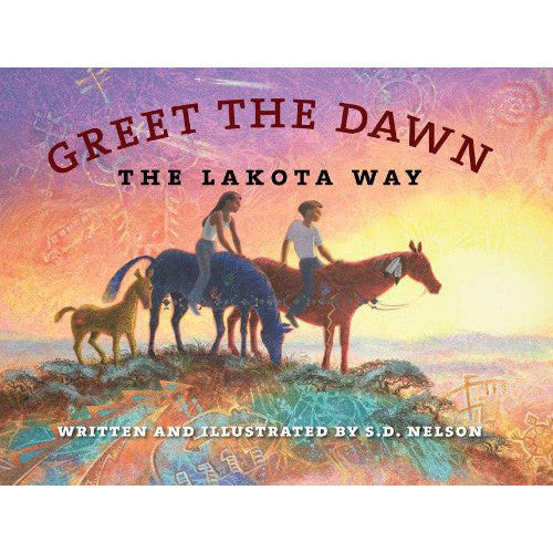 Greet the Dawn the Lakota Way