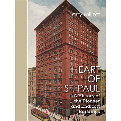 Heart of St. Paul: A History of the Pioneer and Endicott Buildings