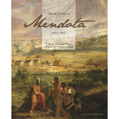 Historic Mendota Before 1863: A Walk Through Time Where the Waters Meet