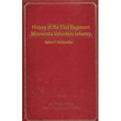 History of the First Regiment Minnesota Volunteer Infantry