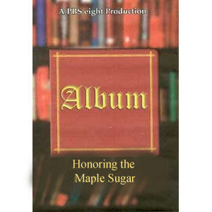 Honoring the Maple Sugar DVD: Album