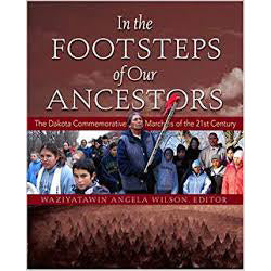 In the Footsteps of Our Ancestors: The Dakota Commemorative Marches of the 21st Century