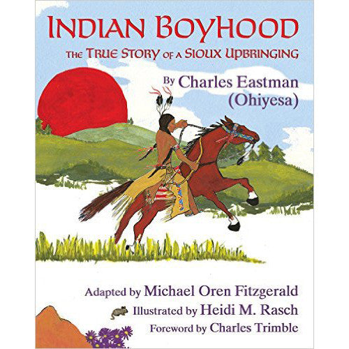 Indian Boyhood: The True Story of a Sioux Upbringing