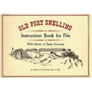Old Fort Snelling Instruction Book for Fife