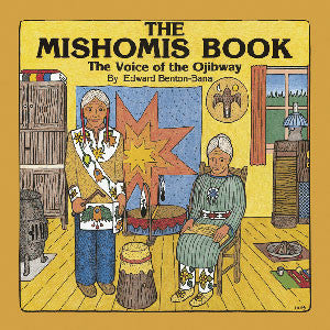 Mishomis Book: The Voice of the Ojibway