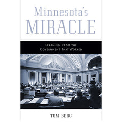 Minnesota's Miracle Learning from the Government That Worked