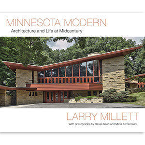 Minnesota Modern: Architecture and Life at Midcentury