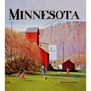 Minnesota Hail to Thee! A Sesquicentennial History