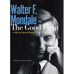 The Good Fight: A Life in Liberal Politics
