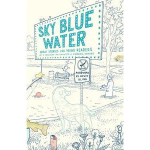 Sky Blue Water: Great Stories for Young Readers