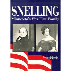 Snelling: Minnesota's First First Family