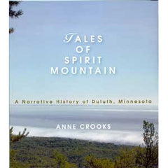 Tales of Spirit Mountain: A Narrative History of Duluth, Minnesota