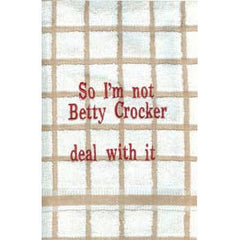 I'm Not Betty Crocker Kitchen Towel