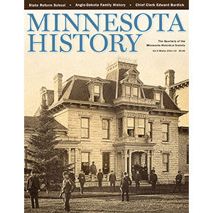 Minnesota History Quarterly Winter 2012-13 (63:4)