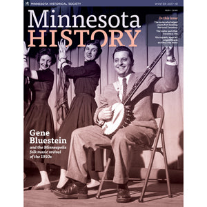 Minnesota History Magazine Winter 2017-18 (65:8)