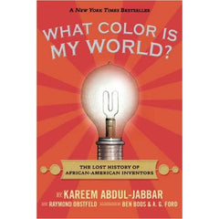 What Color Is My World?: The Lost History of African-American Inventors