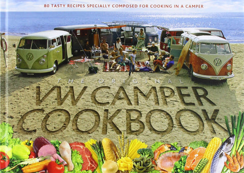 The Original VW Camper Cookbook: 80 Tasty Recipes