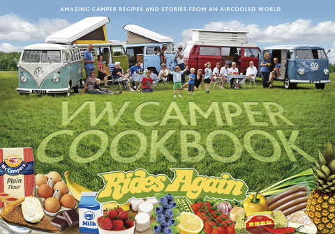 VW Camper Cookbook Rides Again: Amazing Camper Recipes and Stories