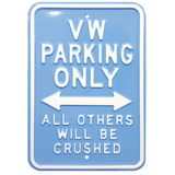VW Parking Only All Other Will Be Crushed Steel Sign - Light Blue