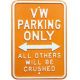 VW Parking Only All Other Will Be Crushed Steel Sign - Orange