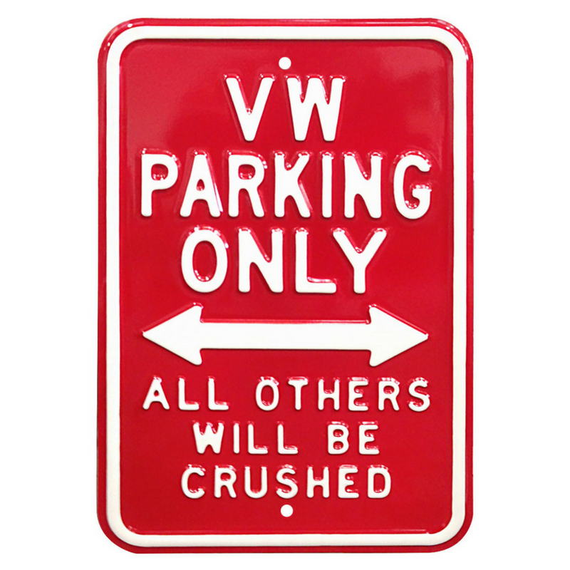 VW Parking Only All Other Will Be Crushed Steel Sign - Red