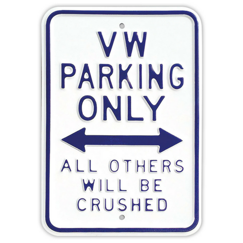 VW Parking Only All Other Will Be Crushed Steel Sign - White