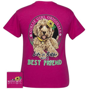 Life Is Better With A Best Friend Tee By Girlie Girl Originals (Pre-Order 2-3 Weeks)