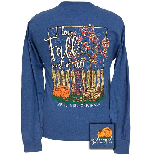 I Love Fall Most Of All Long Sleeve Tee By Girlie Girl Originals