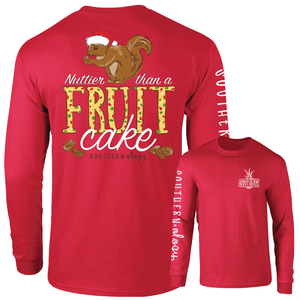 Southernology - Long Sleeve Nuttier Than A Fruit Cake (Lead Time 2 Weeks)