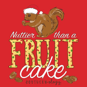 Southernology - Nuttier Than A Fruit Cake T Shirt (Lead Time 2 Weeks)