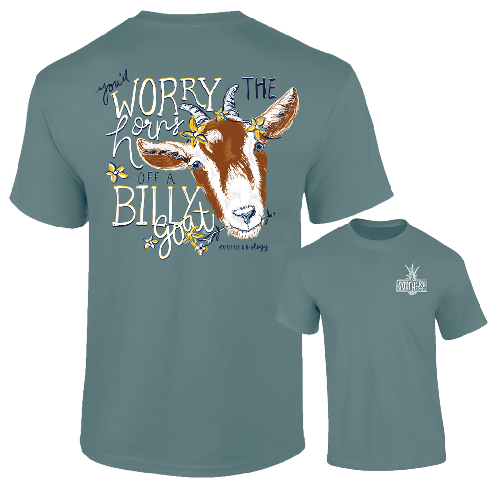 Southernology - Worry the Horns off a Billy Goat Tee Shirt (Lead Time 2 Weeks)
