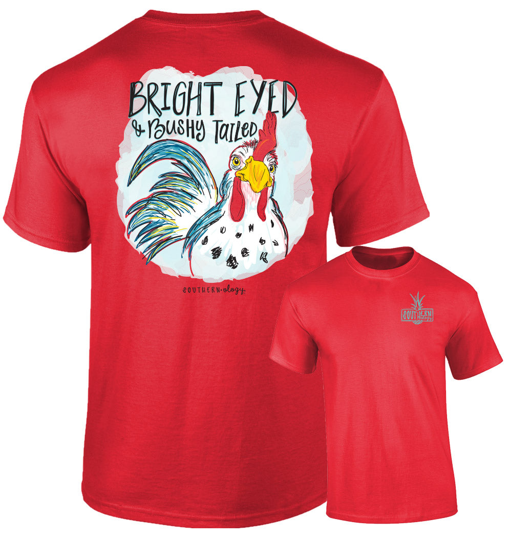 Southernology - Bright Eyed & Bushy Tailed Rooster Tee Shirt (Lead Time 2 Weeks)