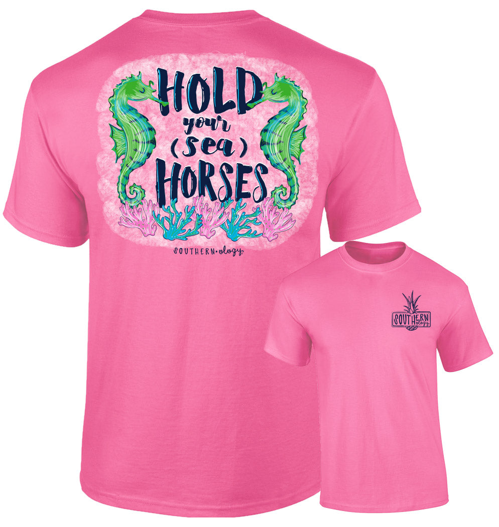 Southernology - Hold Your Sea Horses Tee Shirt (Lead Time 2 Weeks)