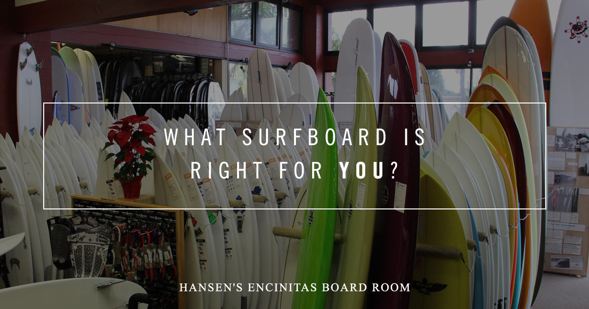 f6b3b0f38f What Surfboard Is Right For You? | Hansen Surf Shop