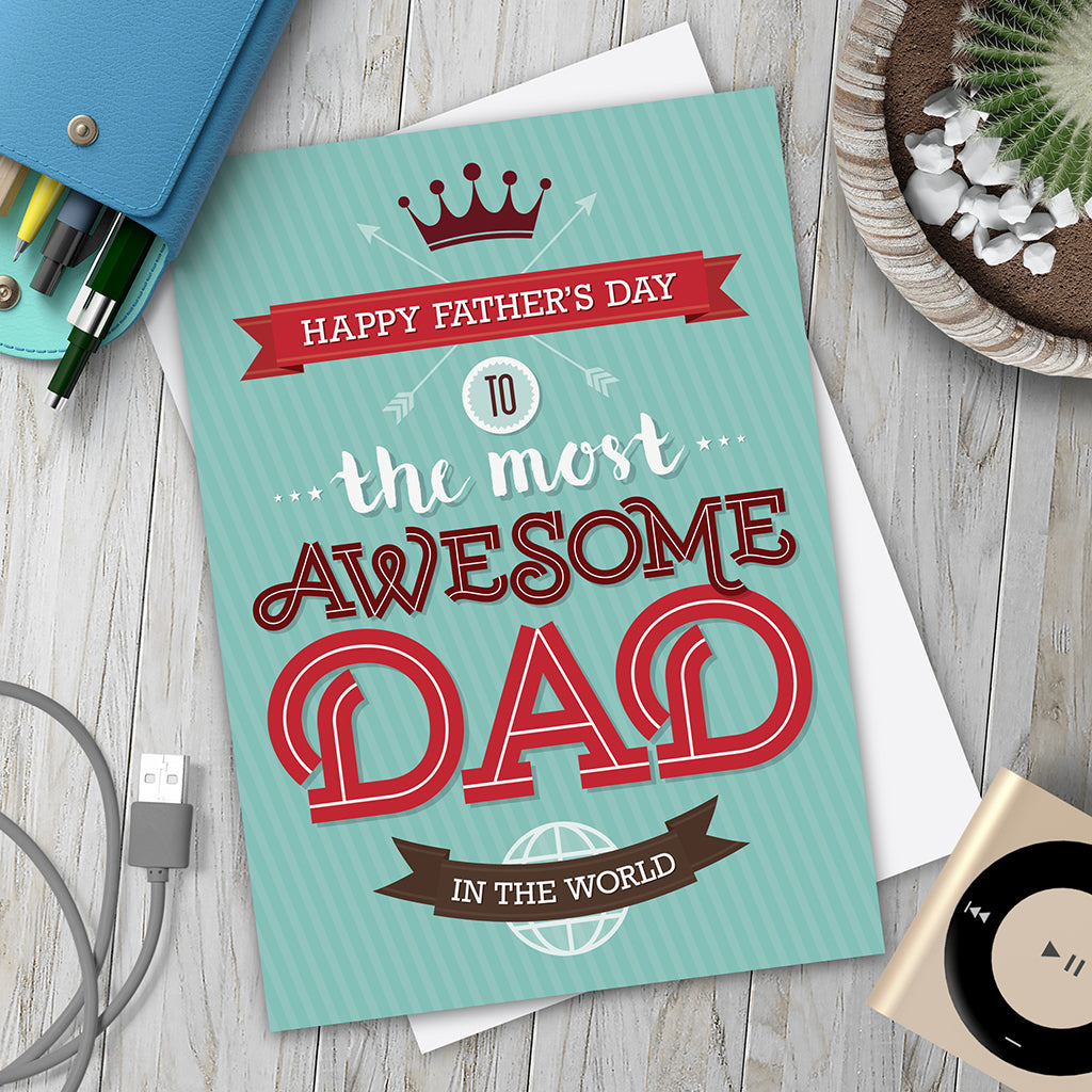 The Most Awesome Dad In The World. Father's Day Card. - Needs & Wishes Art